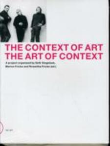The context of art. The art of context. Ediz. inglese e tedesca - Seth Siegelaub,Marion Fricke,Roswitha Fricke - copertina