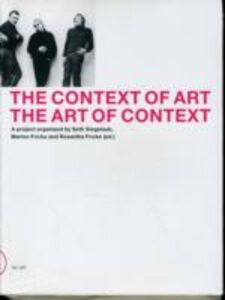 The context of art. The art of context. Ediz. inglese e tedesca