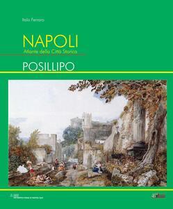 Napoli. Atlante della città storica. Posillipo - Italo Ferraro - copertina