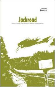 Jackroad (ovvero le fettuccine a lunga conservazione). Con CD Audio - Stefano Pavan - copertina