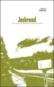 Jackroad (ovvero le fettuccine a lunga conservazione). Con CD Audio