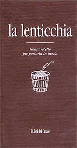 La lenticchia. Trenta ricette per portarla in tavola - Federica Mensurati - copertina