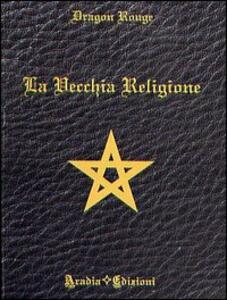 La vecchia religione - Dragon Rouge - copertina