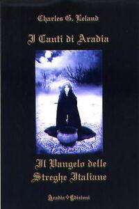I canti di Aradia. Il vangelo delle streghe italiane