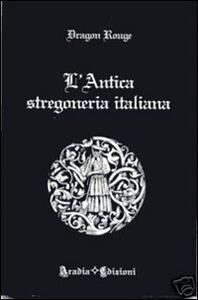 L' antica stregoneria italiana - Dragon Rouge - copertina
