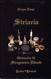 Striaria. Grimorio di stregoneria rituale - Dragon Rouge - copertina