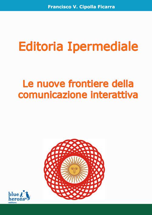 Editoria ipermediale: le nuove frontiere della comunicazione interattiva