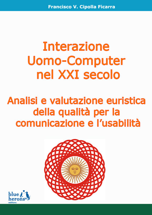 L' interazione uomo-computer nel XXI secolo: analisi e valutazione euristica della qualità per la comunicazione e l'usabilità