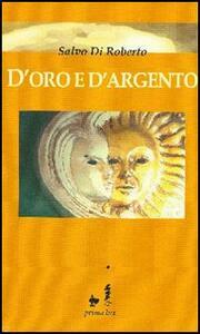 D'oro e d'argento - Salvo Di Roberto - copertina