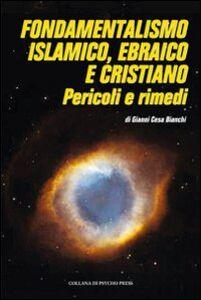 Fondamentalismo islamico, ebraico e cristiano. Pericoli e rimedi