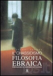 Il chassidismo. Filosofia ebraica - Giovanni Zenone - copertina