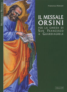 Il messale Orsini. Per la Chiesa di San Francesco a Guardiagirele