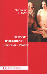 Filosofi d'Occidente. Vol. 1: Da Socrate a Plotino.