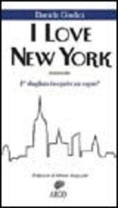 I love New York. È sbagliato inseguire un sogno?