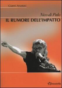 Nico Di Palo. Il rumore dell'impatto - Gianni Anastasi - copertina