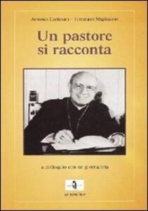 Un pastore si racconta. A colloquio con un giornalista - Antonio Cantisani,Tommaso Migliaccio - copertina