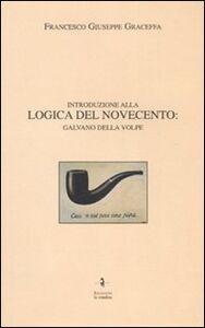 Introduzione alla logica del Novecento: Galvano Della Volpe