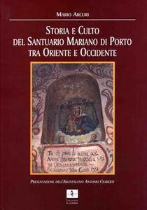 Storia e culto del Santuario mariano di Porto tra Oriente e Occidente