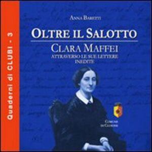 Oltre il salotto. Clara Maffei attraverso le sue lettere inedite