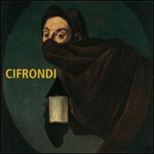 La commedia umana nell'arte di Antonio Cifrondi. Catalogo della mostra (Clusone, 22 dicembre 2007-30 marzo 2008)