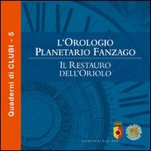 L' orologio planetario Fanzago. Il restauro dell'oriolo - copertina