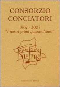 Consorzio Conciatori. «1967-2007. I nostri primi 40 anni»