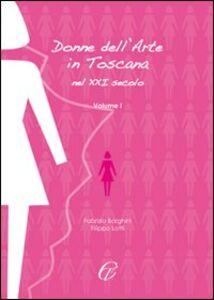 Donne nell'arte in Toscana nel XXI secolo. Vol. 1