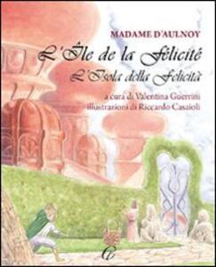L' Ile de la félicié-L'isola della felicità - M. Catherine D'Aulnoy - copertina