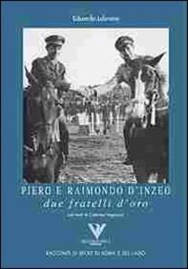 Piero e Raimondo D'Inzeo. Due fratelli d'oro - Eduardo Lubrano - copertina