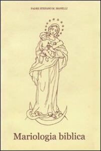 Mariologia biblica - Stefano Maria Manelli - copertina