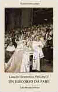 Concilio ecumenico Vaticano II. Un discorso da fare