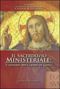 Il sacerdozio ministeriale: «l'amore del Cuore di Gesù» - Stefano Maria Manelli,Serafino Maria Lanzetta - copertina
