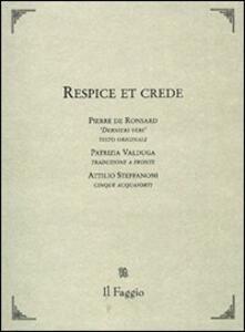Respice et crede. Testo francese a fronte