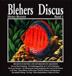 Blehers Discus. Ediz. tedesca. Vol. 1 - Heiko Bleher - copertina