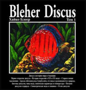 Bleher Discus. Ediz. russa. Vol. 1 - Heiko Bleher - copertina