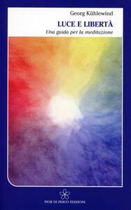 Luce e libertà. Una guida per la meditazione - Georg Kühlewind - copertina