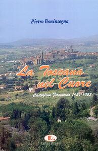 La Toscana nel cuore