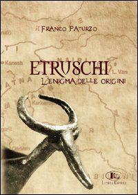 Etruschi. L'enigma delle origini