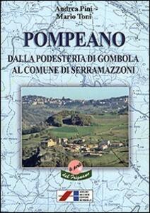 Pompeano, dalla podestria di Gombola al comune di Serramazzoni - Andrea Pini,Mario Toni - copertina