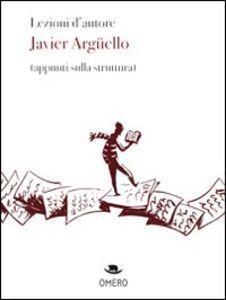 Lezioni d'autore. Javier Argüello (appunti sulla struttura)