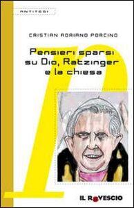 Pensieri sparsi su Dio, Ratzinger e la Chiesa