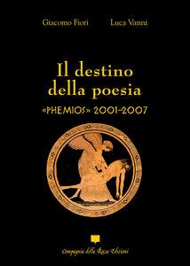 Il destino della poesia. «Phemios» 2001-2007