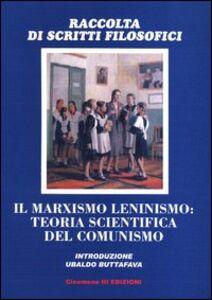Il marxismo leninismo: teoria scientifica del comunismo