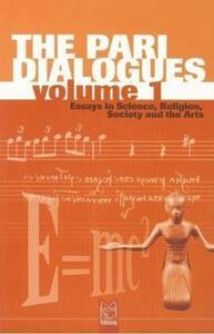The Pari dialogues. Essays in science, religion, society and the arts. Vol. 1 - F. David Peat - copertina