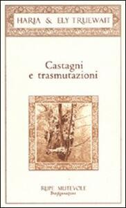 Castagni e trasmutazioni - Haria,Ely Truewait - copertina