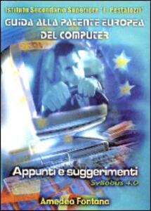 Guida alla patente europea del computer. Appunti e suggerimenti. Con CD-ROM - Amedeo Fontana - copertina
