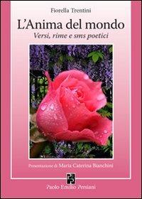 L' L' anima del mondo. Versi, rime e sms poetici - Trentini Fiorella - wuz.it