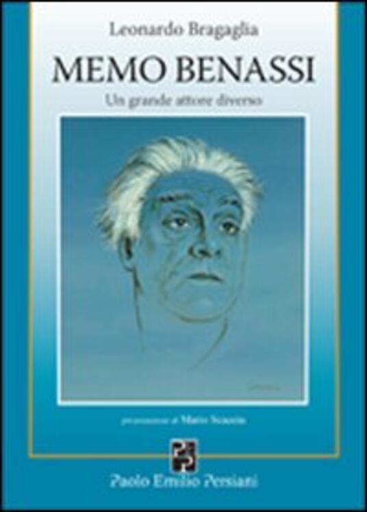 Memo Benassi. Un grande attore diverso - Leonardo Bragaglia - copertina