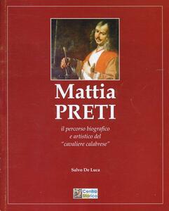Mattia Preti. Il percorso biografico e artistico del «Cavaliere Calabrese» - Salvo De Luca - copertina