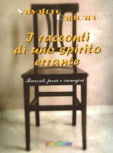 I racconti di uno spirito errante. Con DVD - Salvatore Rapicano - copertina